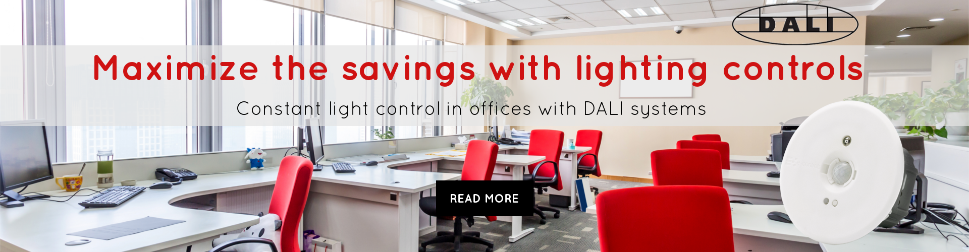 Maximize the savings with lighting controls constant light control in offices with DALI systems